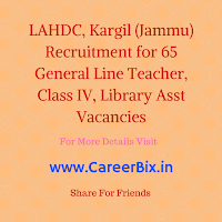 LAHDC, Kargil (Jammu) Recruitment for 65 General Line Teacher, Class IV, Library Asst Vacancies