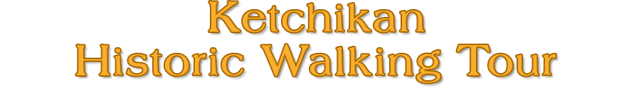Ketchikan Historic Walking Tour