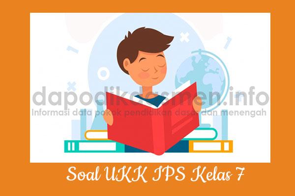Soal UKK PAT IPS Kelas 7 SMP MTs Tahun 2019