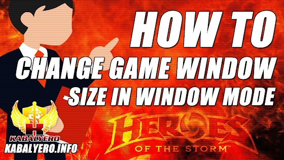 Heroes Of The Storm Tutorial ★ How To Change The Game Window Size In Windowed Mode