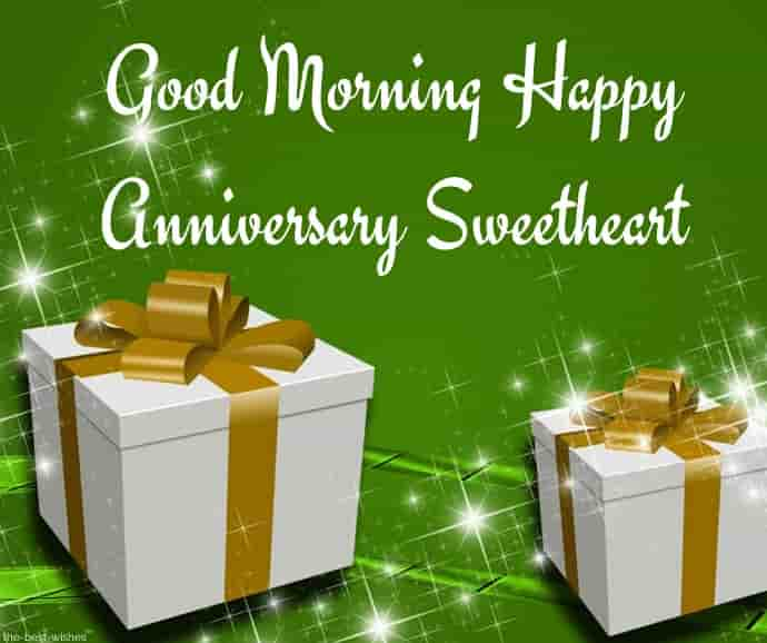 good morning happy anniversary sweetheart