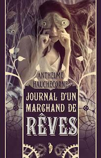 Journal d'un marchand de rêve de Anthelme Hauchecorne