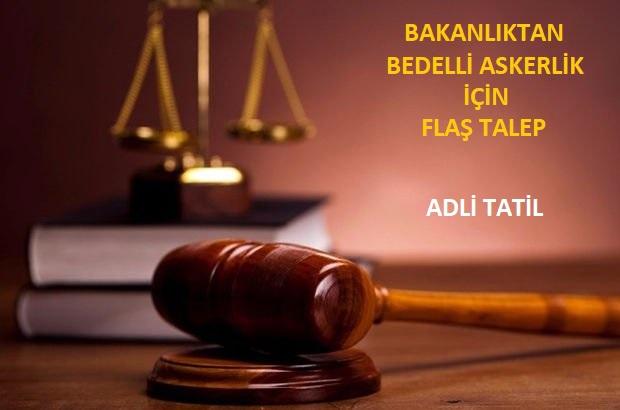 Bedelli Askerlikte Hakim, Savcı Ve Avukatlar İçin '' Adli Tatil '' Kararı  - Kurgu Gücü