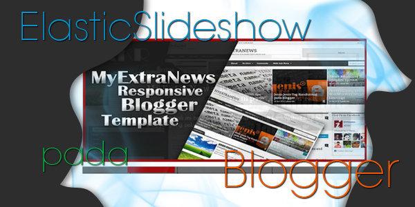 Memasang Slider Responsive (ElasticSlideshow) untuk Blogger