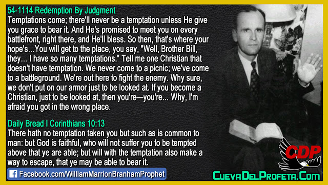 There will never be a temptation unless He give you grace to bear it - William Branham Quotes