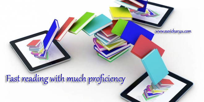 Fast reading with much proficiency
