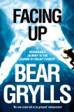 Facing Up - Bear Grylls