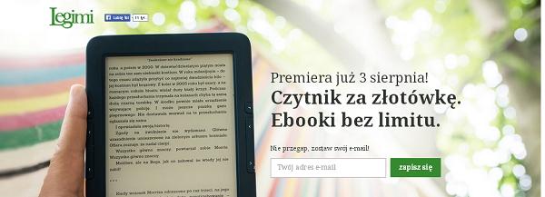 Legimi: Czytnik za złotówkę. Ebooki bez limitu.
