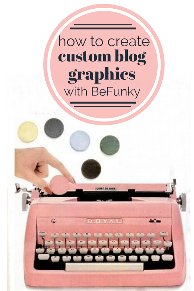 how to create custom professional blog graphics with BeFunky
