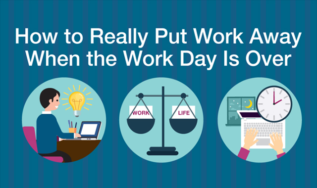 How to really put work away when the work day is over