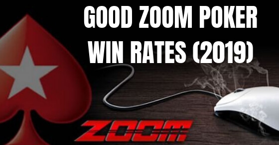 Good Zoom Poker Win Rates for 2019