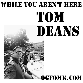 While You Aren't Here -- Tom Deans