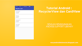Tutorial Android : RecyclerView dan CardView