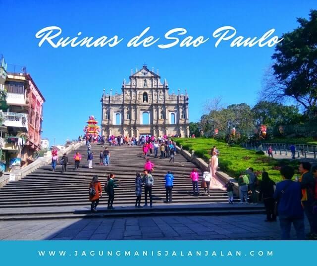 Jalan-Jalan Setengah Hari di Macau, Kemana Aja? ruinas de sao paulo
