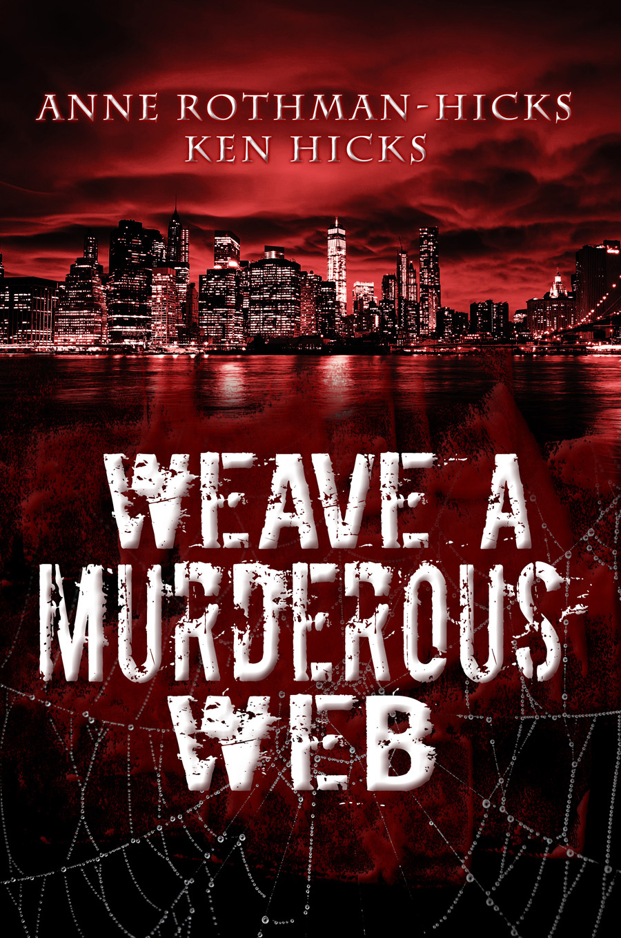 Weave A Murderous Web Is A Mystery Novel By Anne Rothmanhicks And Kenneth  Hicks It Is One Of Three Books In The Jane Larson Series, Published By  Melange