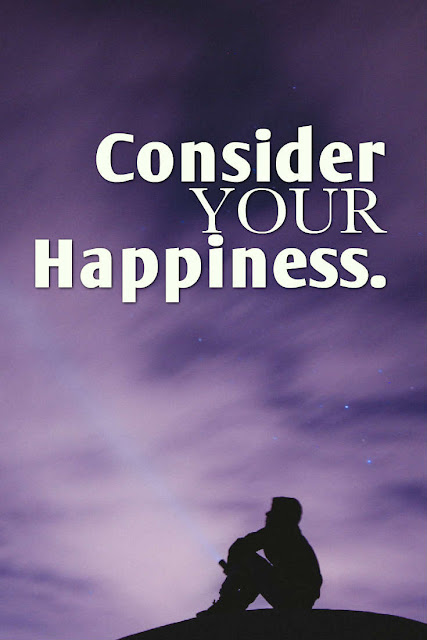 Consider Your Happiness.