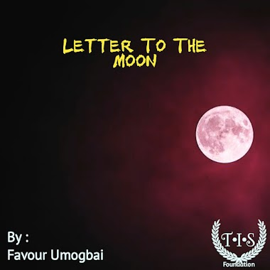 Letter To The Moon By Favour Umogbai