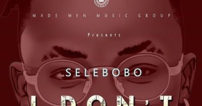 Music: Selebobo - I Don't Care
