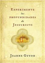 Cómo experimentar las Profundidades de Jesucristo