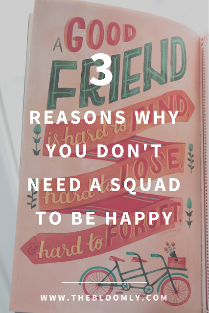 3 Reasons Why You Don't Need a Squad To Be Happy
