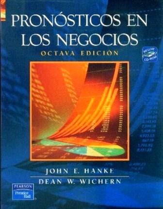 Pronósticos en los negocios, 8va Edición – John E. Hanke