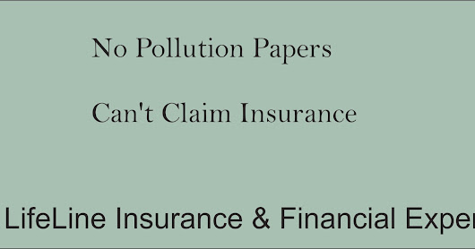 No pollution papers Can't Claim insurance !!