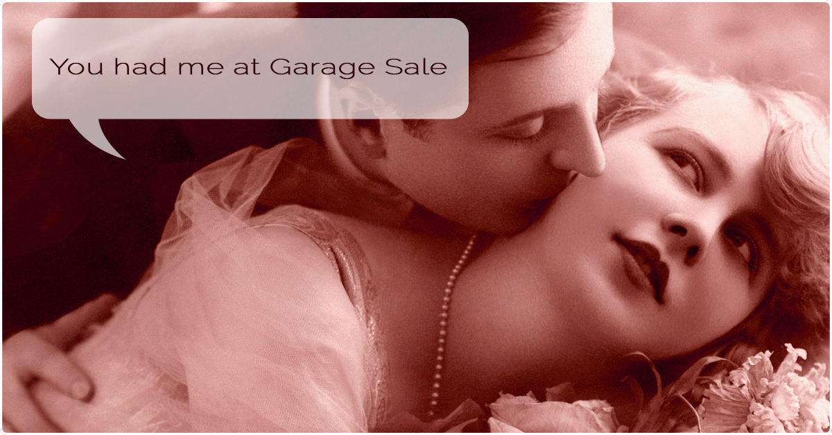 You had me at, Garage Sale
