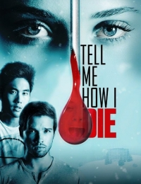 Tell Me How I Die | Bmovies