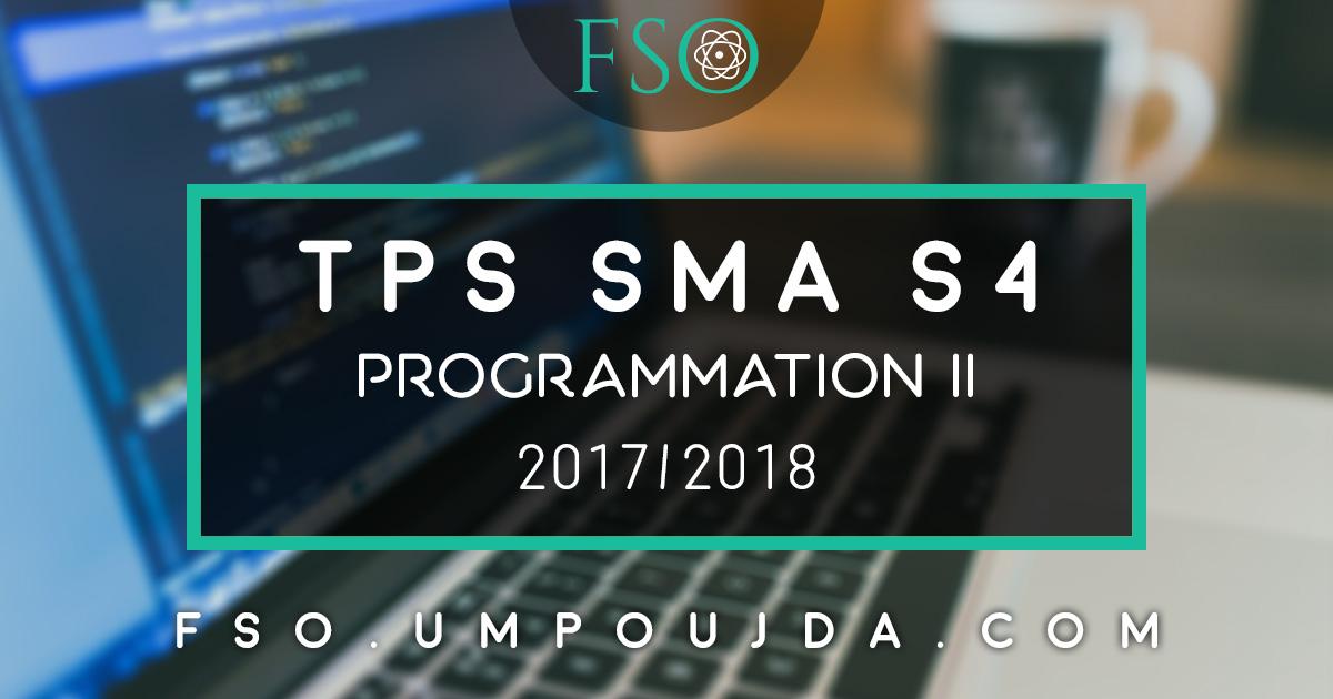 "SMA S4 : TP Corrigé N°1 ""Programmation II"" 2017/2018"