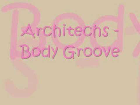 Architects Ft. Nana - Body Groove