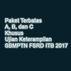 Paket Khusus Ujian Keterampilan SBMPTN FSRD ITB 2017 - Paket Terbatas A, B, dan C