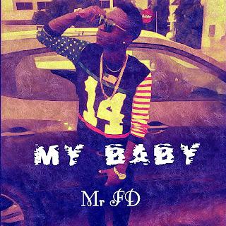 NEW MUSIC : Mr FD - My Baby (Prod. By Slyxxy).mp3