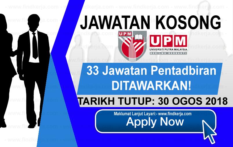 Jawatan Kerja Kosong UPM - Universiti Putra Malaysia logo www.findkerja.com www.ohjob.info ogos 2018