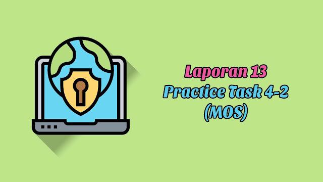 Laporan 13 Practice Task 4-2 (MOS)