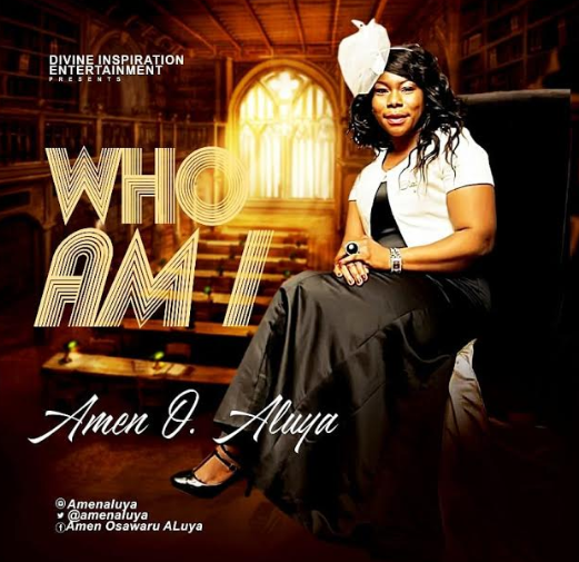"Music + Lyrics: AMEN O ALUYA - ""WHO AM I"""