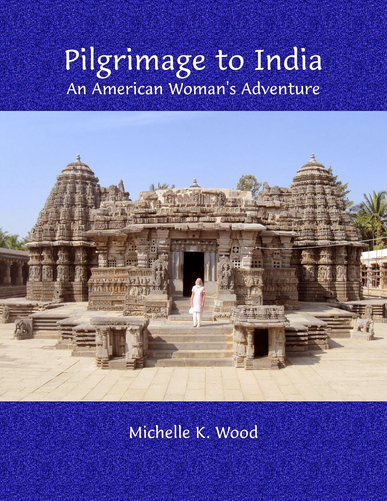 Book: Pilgrimage To India: An American Woman's Adventure