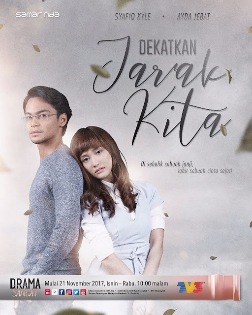 Drama Dekatkan Jarak Kita Lakonan Syafiq Kyle, Ayda Jebat
