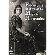Recuerdos de viuda de Miguel Hernández