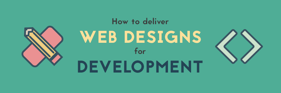 How to deliver designs