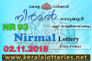 """KeralaLotteries.net, """"kerala lottery result 2 11 2018 nirmal nr 93"""", nirmal today result : 2-11-2018 nirmal lottery nr-93, kerala lottery result 02-11-2018, nirmal lottery results, kerala lottery result today nirmal, nirmal lottery result, kerala lottery result nirmal today, kerala lottery nirmal today result, nirmal kerala lottery result, nirmal lottery nr.93 results 2-11-2018, nirmal lottery nr 93, live nirmal lottery nr-93, nirmal lottery, kerala lottery today result nirmal, nirmal lottery (nr-93) 2/11/2018, today nirmal lottery result, nirmal lottery today result, nirmal lottery results today, today kerala lottery result nirmal, kerala lottery results today nirmal 2 11 18, nirmal lottery today, today lottery result nirmal 2-11-18, nirmal lottery result today 2.11.2018, nirmal lottery today, today lottery result nirmal 2-11-18, nirmal lottery result today 02.11.2018, kerala lottery result live, kerala lottery bumper result, kerala lottery result yesterday, kerala lottery result today, kerala online lottery results, kerala lottery draw, kerala lottery results, kerala state lottery today, kerala lottare, kerala lottery result, lottery today, kerala lottery today draw result, kerala lottery online purchase, kerala lottery, kl result,  yesterday lottery results, lotteries results, keralalotteries, kerala lottery, keralalotteryresult, kerala lottery result, kerala lottery result live, kerala lottery today, kerala lottery result today, kerala lottery results today, today kerala lottery result, kerala lottery ticket pictures, kerala samsthana bhagyakuri,"""