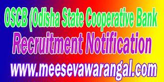 OSCB (Odisha State Cooperative Bank) Recruitment Notification
