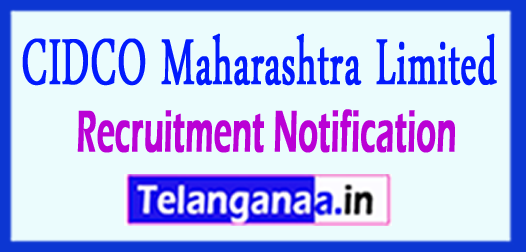 CIDCO  City and Industrial Development Corporation Of Maharashtra Limited Recruitment Notifiaction 2017