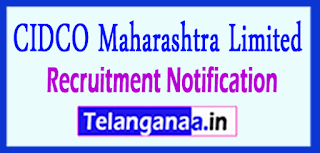 CIDCO  City and Industrial Development Corporation Of Maharashtra Limited Recruitment Notifiaction 2017 Last Date 19-05-2017