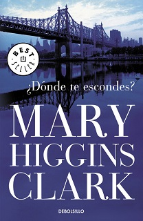 Portada de la novela ¿Dónde te escondes? de Mary Higgins Clark, donde se ve el puente de Mannhattan, todo en una tonalidad azul.