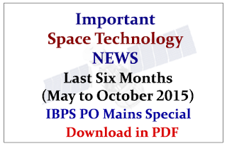 Important Space Technology NEWS in Last Six Months (May to October 2015)- Download in PDF
