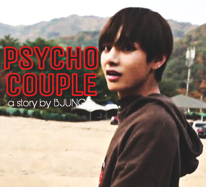 FF FICLET] PSYCHO COUPLE