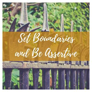 Set Boundaries and be Assertive