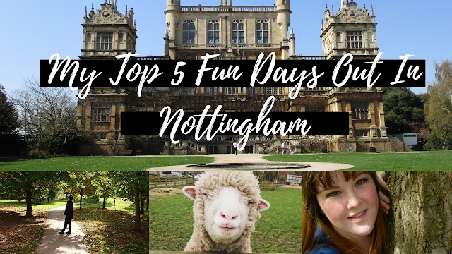 My Top 5 Fun Days Out In Nottingham