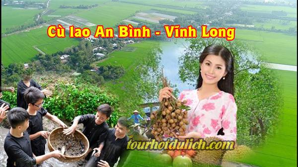 Điểm du lịch mới miền Tây - Cù lao An Bình Vĩnh Long