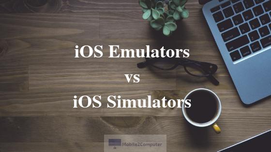 Difference between iOS Emulators and iOS Simulators